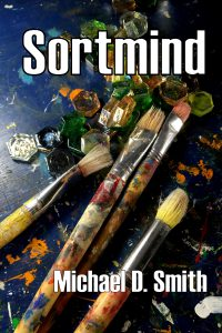Sortmind, a novel by Michael D. Smith