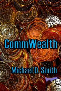 CommWealth a novel by Michael D. Smith