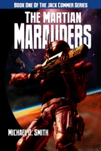 The Martian Marauders, a novel by Michael D. Smith